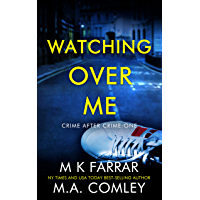Watching Over Me: A Psychological Thriller (Crime After Crime Book 1) (English Edition)
