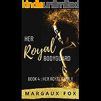 Her Royal Bodyguard Book 4: Her Royal Family (A Lesbian Romance)