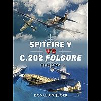 Spitfire V vs C.202 Folgore: Malta 1942 (Duel Book 60)