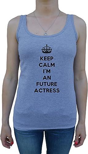 Keep Calm I'm An Future Actress Mujer De Tirantes Camiseta Gris Todos Los Tamaños Women's Tank T-Shi...