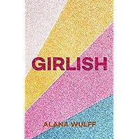 Girlish: An Empowering Journal for the Twenty-First Century Girl