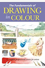 The Fundamentals of Drawing in Colour: A complete professional course for artists Kindle Edition