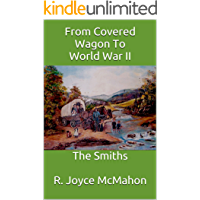 From Covered Wagon To World War II: The Smiths