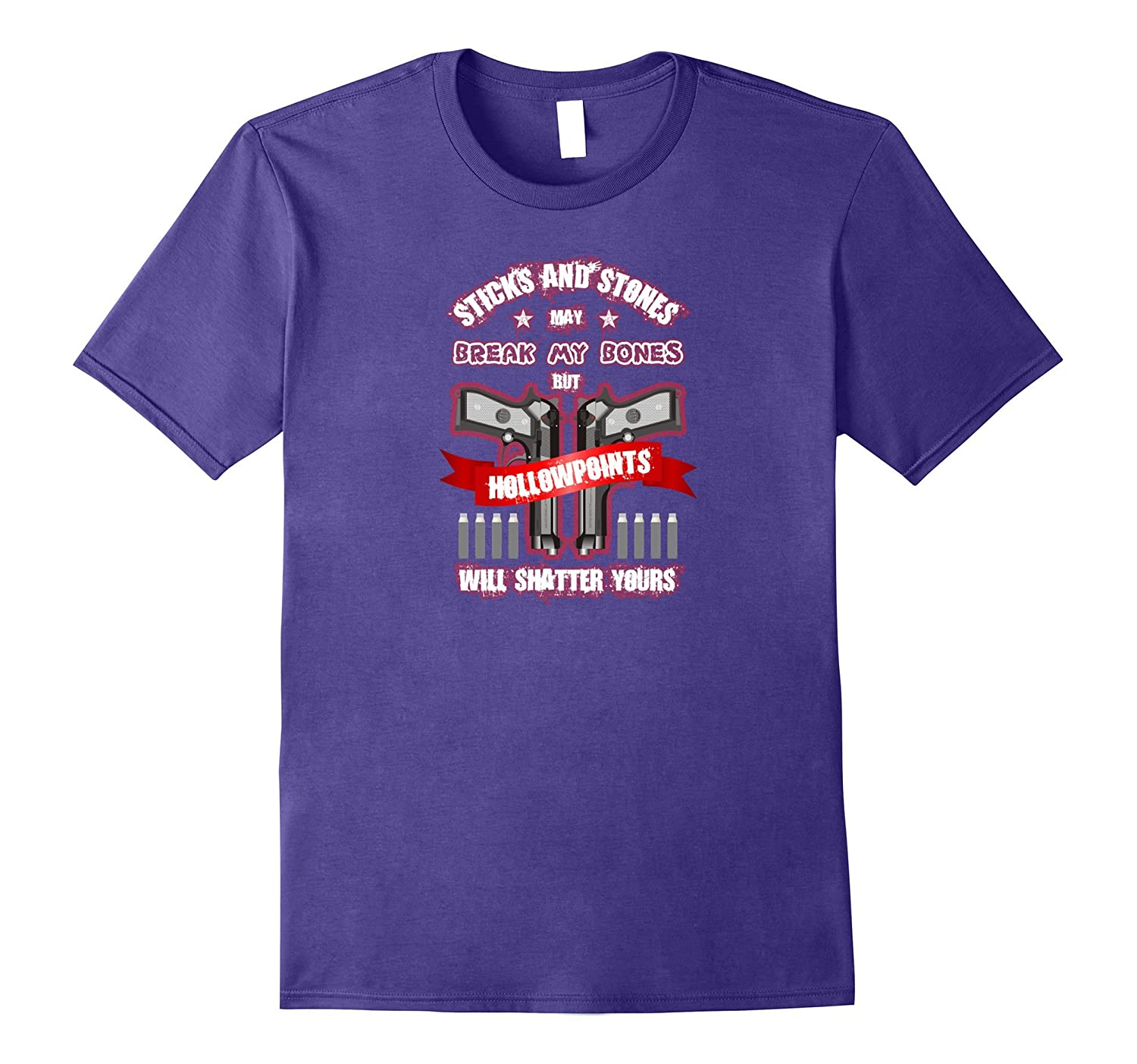 STICKS AND STONES AND HOLLOWPOINTS FUNNY GUN LOVER TSHIRTS-Vaci