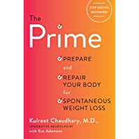 The Prime: Prepare and Repair Your Body for Spontaneous Weight Loss