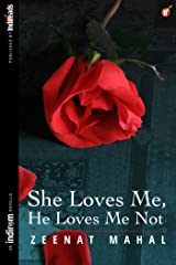 She Loves Me, He Loves Me Not Kindle Edition