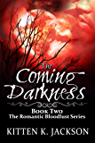 The Coming Darkness (Romantic Bloodlust Book 2)