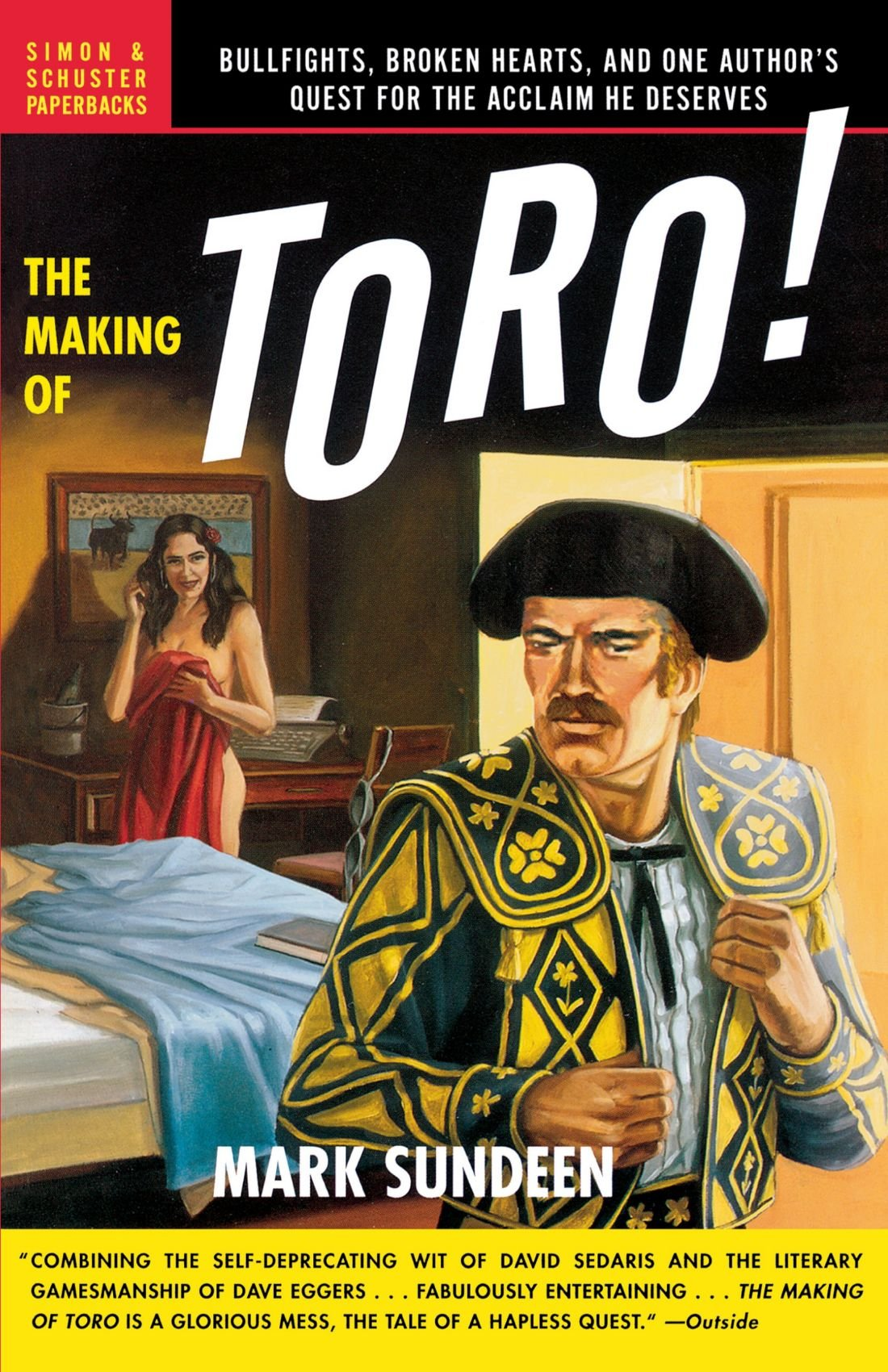 The Making of Toro: Bullfights, Broken Hearts, and One Author's Quest for the Acclaim He Deserves pdf