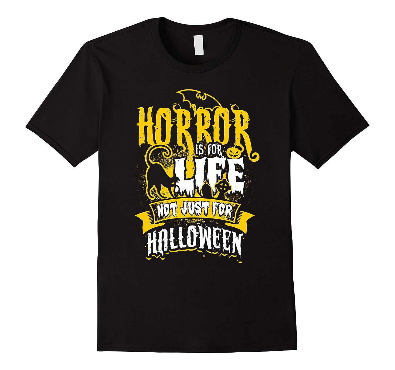Halloween Horror Life T Shirt Horror fans tee gifts-TJ