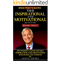 Brian Tracy Quotes: 500 Inspirational and Motivational Quotes by Brian Tracy (English Edition)
