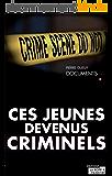 Ces jeunes devenus criminels: Un livre-vérité sur la délinquance chez les jeunes (CRIMES BELGIQUE)