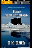 Beyond Silent Battleground (Submarine Classics by D.M. Ulmer Book 6)