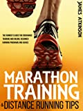 Marathon Training & Distance Running Tips: The runners guide for endurance training and racing, beginner running programs and advice (English Edition)
