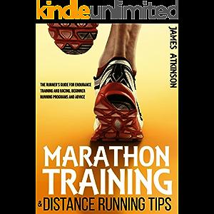 Marathon Training & Distance Running Tips: The runners guide for endurance training and racing, beginner running…