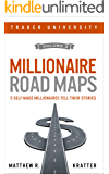 Millionaire Road Maps: 5 Self-Made Millionaires Tell Their Stories (Volume 3) (English Edition)