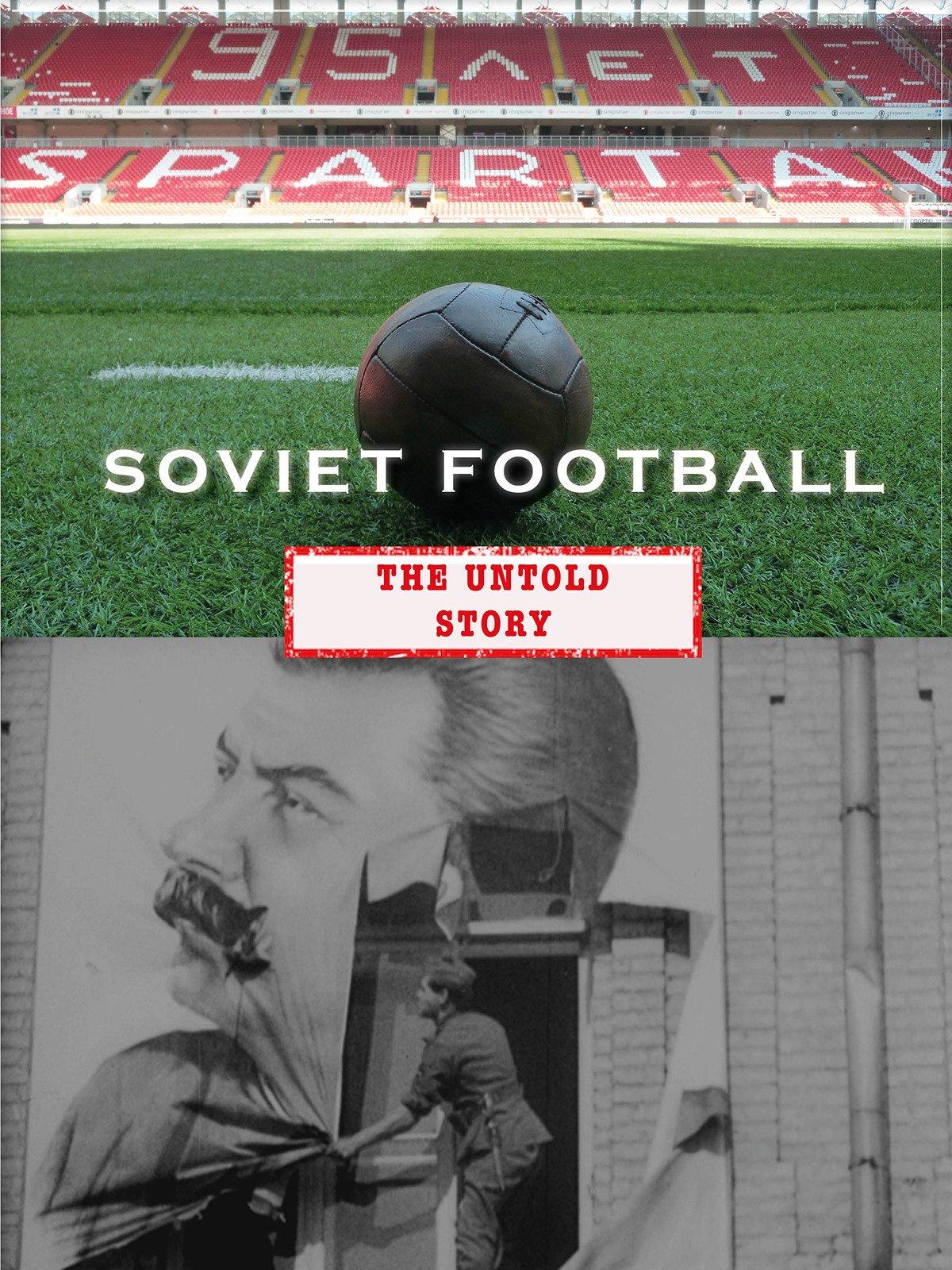 Soviet Football: The Untold Story on Amazon Prime Video UK