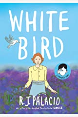 White Bird: A Wonder Story Kindle Edition