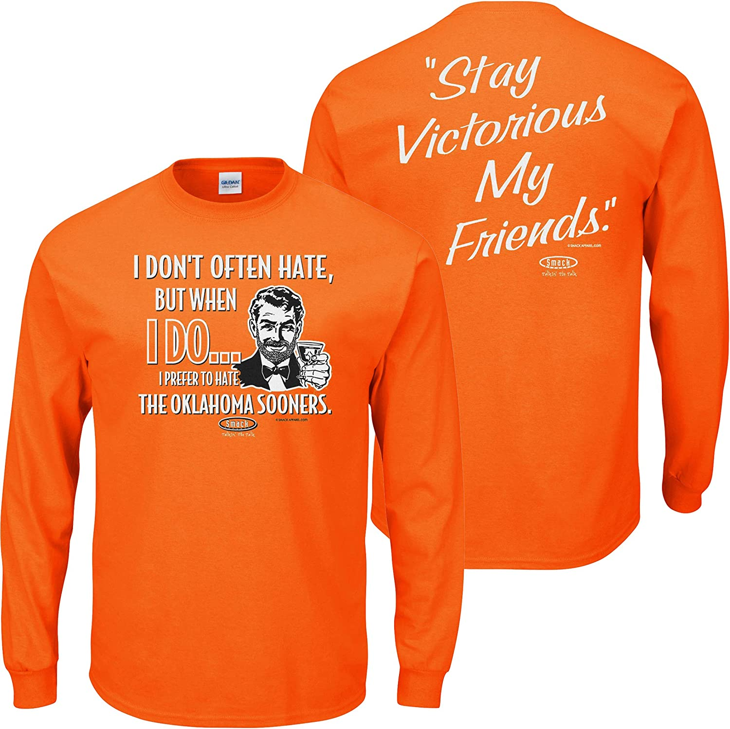 Stay Victorious Anti-Sooners Orange T-Shirt Sm-5X I Dont Often Hate Smack Apparel Oklahoma State Football Fans