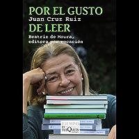 Por el gusto de leer: Beatriz de Moura, editora por vocación (Volumen independiente nº 1)