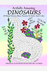 Artfully Amazing Dinosaurs: 30 Hand Drawn Maze Puzzles To Solve And Color Paperback
