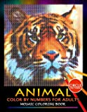 Animal Color by Numbers for Adults: Mosaic Coloring Book Stress Relieving Design Puzzle Quest
