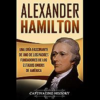 Alexander Hamilton: Una guía fascinante de uno de los padres fundadores de los Estados Unidos