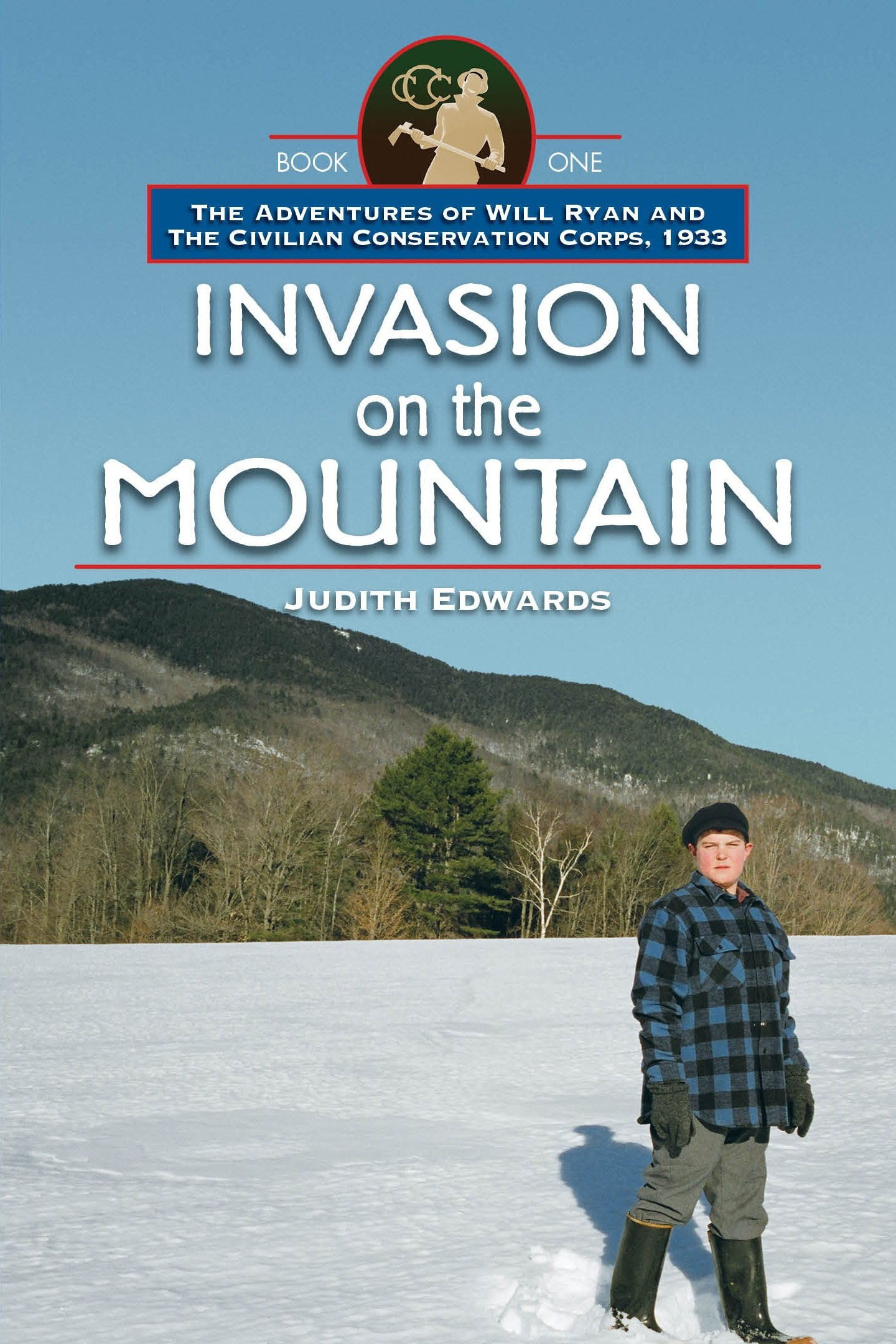 Invasion on the Mountain: The Adventures of Will Ryan and the Civilian Conservation Corps, 1933, Book I PDF
