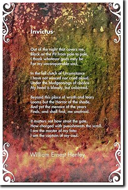The Pop Culture King Invictus Poem William Ernest Henley