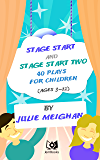 Stage Start and Stage Start Two: 40 Plays for Children