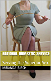 National Domestic Service: Serving the Superior Sex (Femdom Future Book 4)