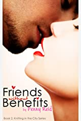 Friends Without Benefits (Knitting in the City Book 2) Kindle Edition