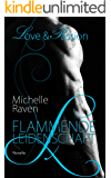 Flammende Leidenschaft (Love & Passion 2)