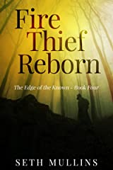 Fire Thief Reborn (The Edge of the Known Book 4) Kindle Edition