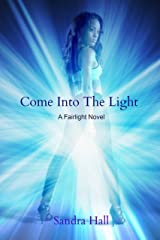 Come Into The Light (The Fairlight Novels Book 3) Kindle Edition