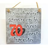 HmHome Hanging Plaque -If you haven't grown up by 70 you don't have to,Wooden 70th Birthday Gift for Men Women Dad Sister Brother Friend