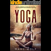 Yoga: Reducir la depresión y el estrés con el yoga: Cómo llevar una vida sana y plena y encontrar la paz interior