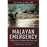 Malayan Emergency: Triumph of the Running Dogs, 1948–1960 (Cold War, 1945–1991)