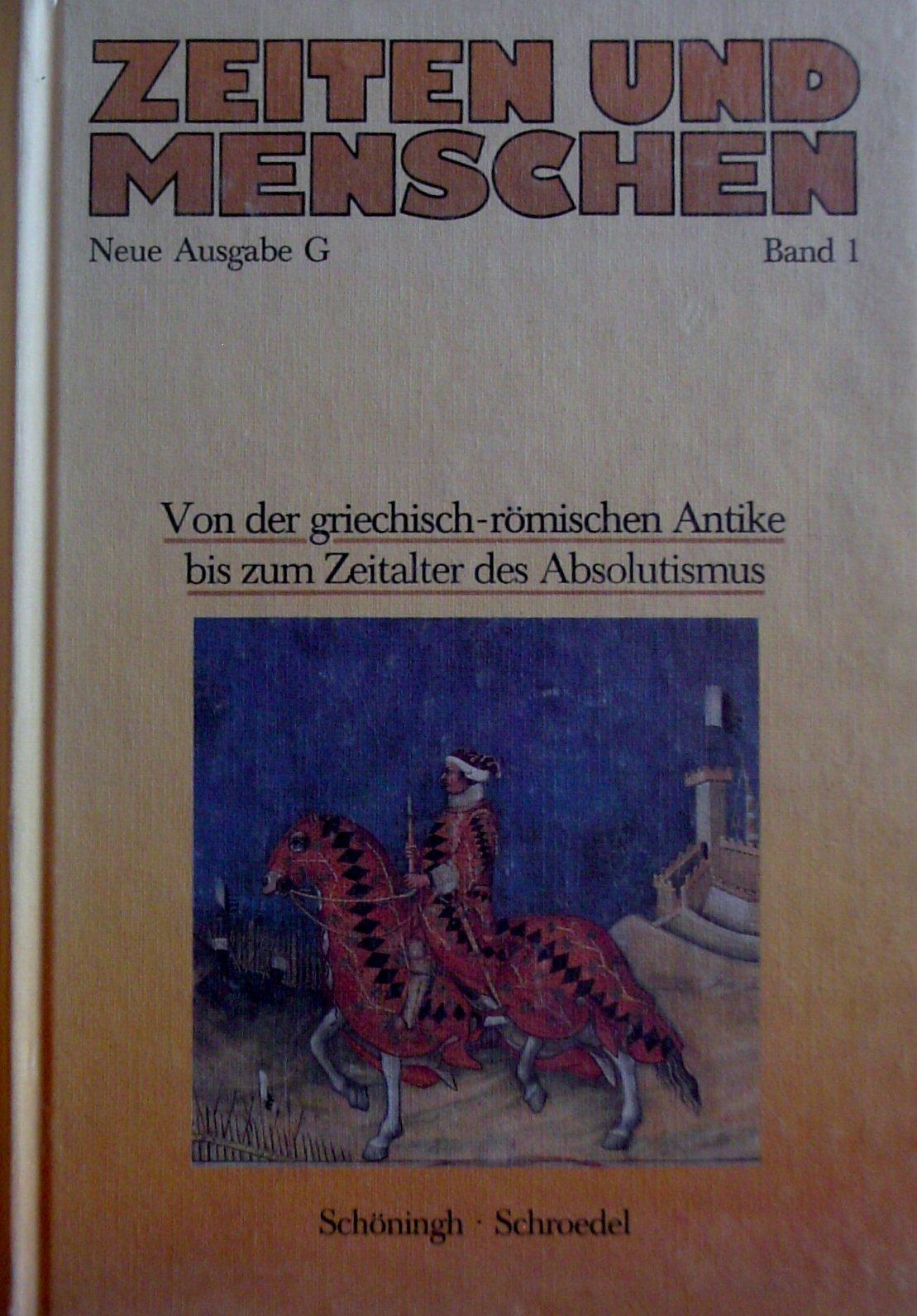 Geschichtliche Grundlagen Europas. Von der griechisch-römischen Antike bis zum Zeitalter des Absolutismus. Klasse 11, Bd 1