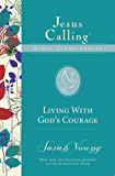 Living with God's Courage (Jesus Calling Bible Studies)