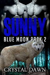 Sunny (Blue Moon Pack Book 2)