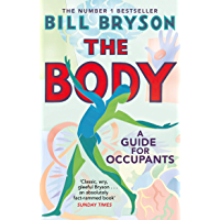 The Body: A Guide for Occupants - THE SUNDAY TIMES NO.1 BESTSELLER (English Edition)