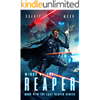Wings of the Reaper: An Intergalactic Space Opera Adventure (The Last Reaper Book 4)