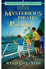 Mysterious Pirates of the Pacific: Action Adventure Middle Grade Novel (7-12) (The Ricky Rayburn Chronicles Book 2) Kindle Edition