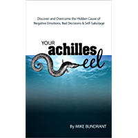 Your Achilles Eel: The Hidden Cause of Self-Sabotage