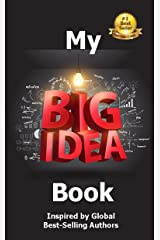 My Big Idea Book: Inspired by Global Best-Selling Authors Kindle Edition