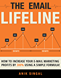 The Email Lifeline: How to Increase Your E-Mail Marketing Profits by 300% Using a Simple Formula