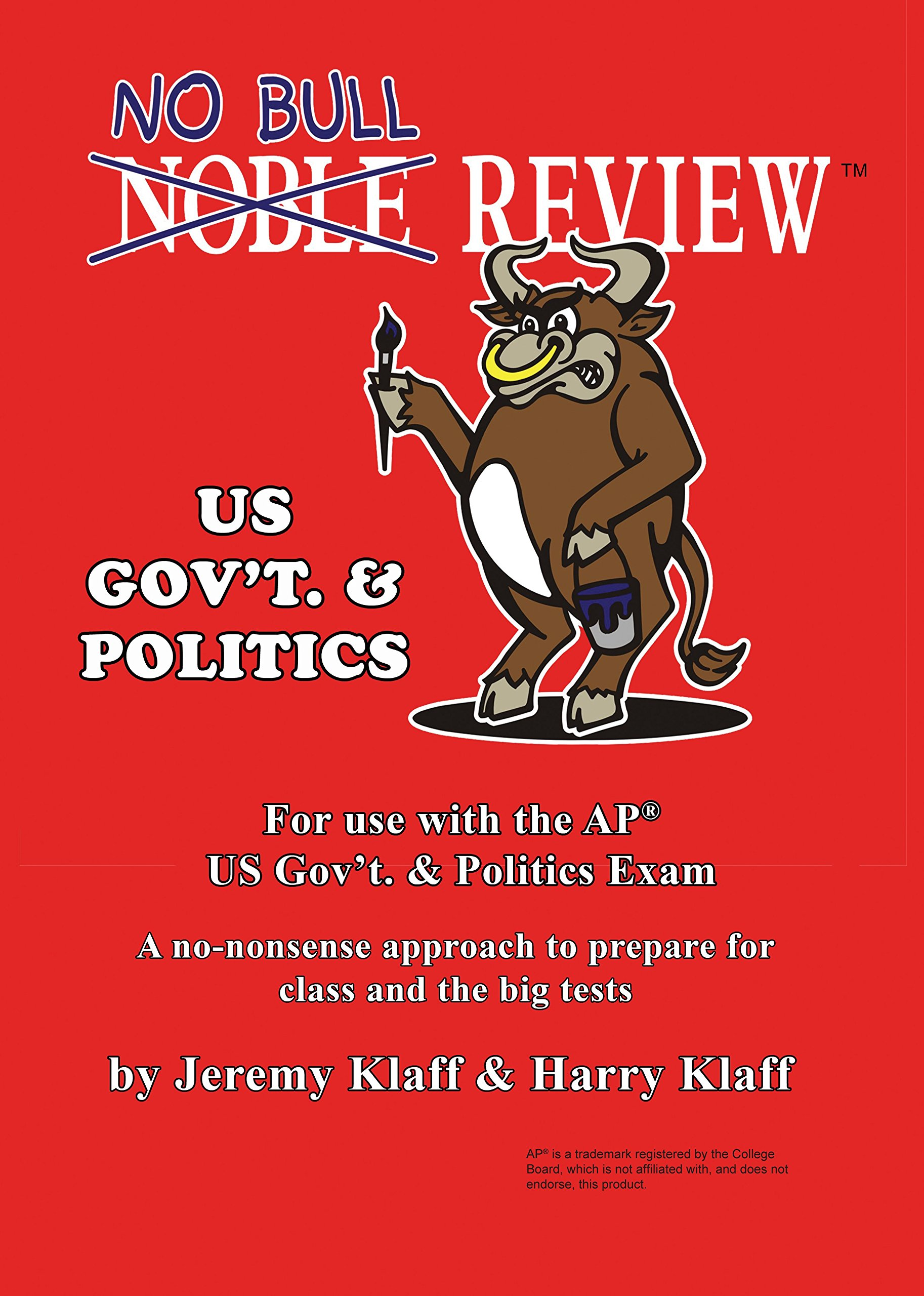 No Bull Review (2018 Edition) - US Government and Politics: For Use with the AP US Government and Politics Exam