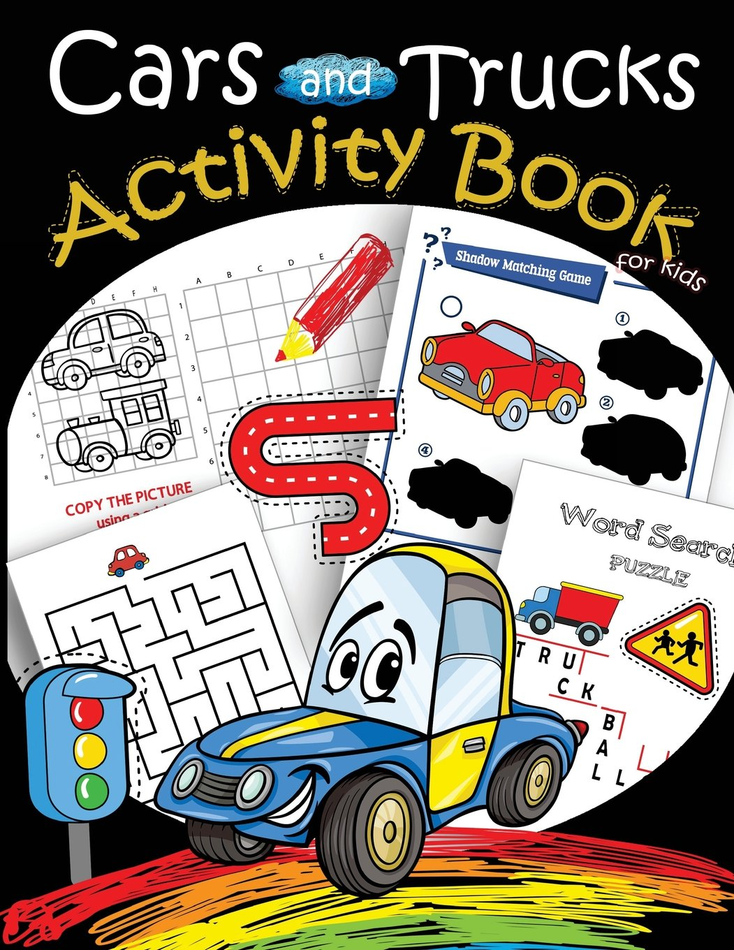 Cars and Trucks Activity Book for kids: Mazes, Coloring, Dot to Dot,Draw using the grid,shadow matching game,Word Search Puzzle (Activity Book for Kids Ages 4-8, 5-12) (Volume 2)