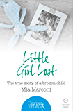 Little Girl Lost: The true story of a broken child (HarperTrue Life – A Short Read) (HarperTrue Life - A Short Read Book 4)