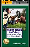 CHURCH GROWTH GOD's WAY - BOOK I: God's Nine Nine Nine Plan